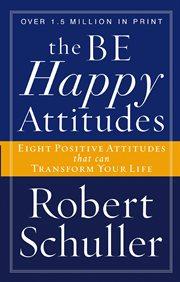 The Be-happy Attitudes