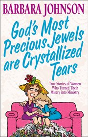 God's Most Precious Jewels Are Crystallized Tears cover image
