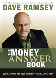 The money answer book : quick answers to your everyday financial questions cover image