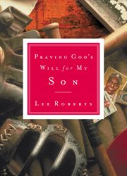 Praying God's Will For My Son