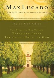 Traveling Light, The Great House Of God