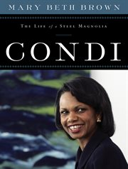 Condi : the Life Of A Steel Magnolia cover image