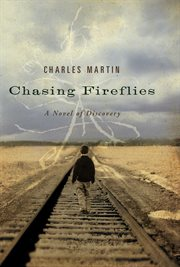 Chasing fireflies : a novel of discovery cover image