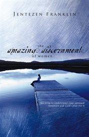 The Amazing Discernment Of Women
