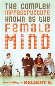 The complex infrastructure known as the female mind cover image