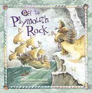 Off to Plymouth Rock! cover image