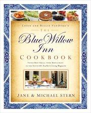Louis And Billie Van Dyke's Blue Willow Inn Cookbook