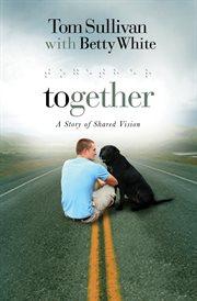 Together : a novel of shared vision cover image