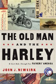 The Old Man And The Harley : a Last Ride Through Our Fathers' America cover image