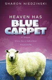 Heaven Has Blue Carpet