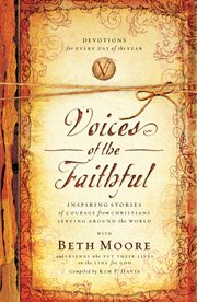 Voices of the faithful : with Beth Moore and friends who put their lives on the line for God cover image