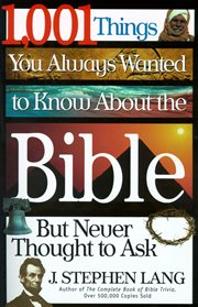 1,001 things you always wanted to know about the Bible (but never thought to ask) cover image