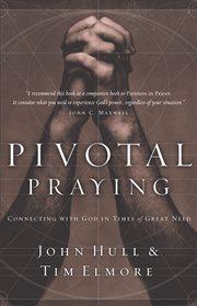 Pivotal Praying