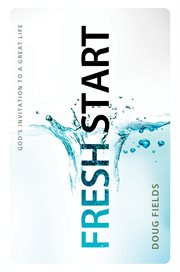 Fresh Start : God's Invitation To A Great Life cover image