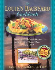 The Louie's Backyard Cookbook