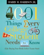1001 Things Every College Student Needs To Know (like Buying Your Books Before Exams Start)
