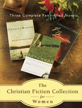 Cover image for The Christian Fiction Collection for Women; Three Faith-Filled Novels
