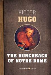 The Hunchback of Notre Dame, Or, Notre-Dame De Paris