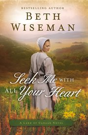 Seek me with all your heart : a land of Canaan novel cover image