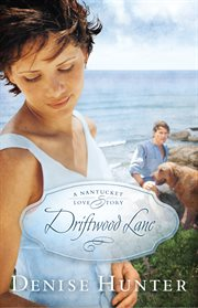 Driftwood lane : a Nantucket love story cover image
