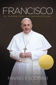 Francisco : el primer Papa latinoamericano cover image