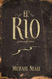 El rio : una historia cover image