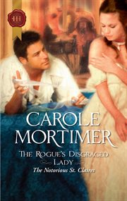 The rogue's disgraced lady : the notorious St. Claires cover image