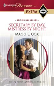Secretary by day, mistress by night cover image