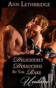 Deliciously debauched by the rake cover image