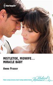 Mistletoe, Midwife--miracle Baby