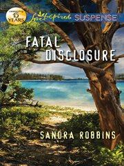 Fatal Disclosure