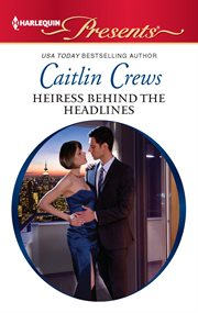 Heiress behind the headlines cover image