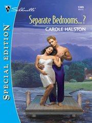 Separate Bedrooms-?