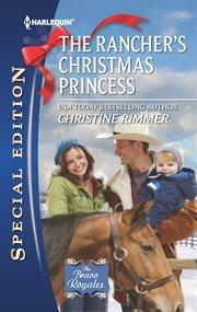 The Rancher's Christmas Princess