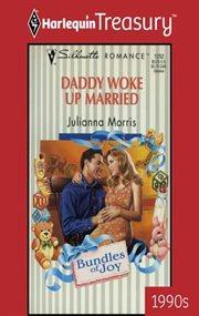 Daddy Woke Up Married