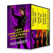 Julie Moffett's Lexi Carmichael mystery series books 1-3 : No one lives twice\No one to trust\No money down\No place like Rome cover image