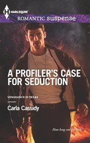 A Profiler's Case For Seduction