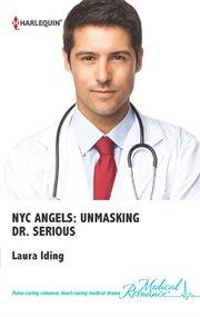 Unmasking Dr. Serious