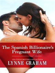 Spanish Billionaire's Pregnant Wife