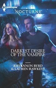 Darkest Desire Of The Vampire