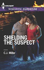 Shielding The Suspect