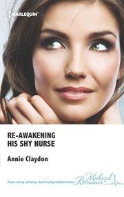 Re-awakening His Shy Nurse