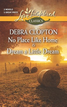 Cover image for No Place Like Home and Dream a Little Dream