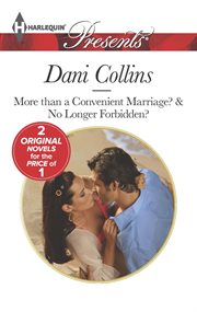 More than a convenient marriage? : and, No longer forbidden? cover image