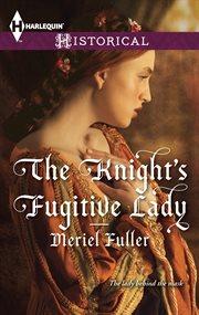 The Knight's Fugitive Lady