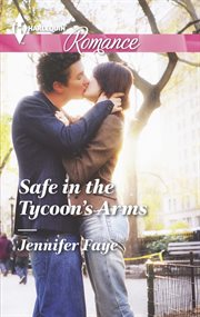 Safe in the tycoon's arms cover image