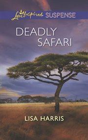 Deadly safari cover image