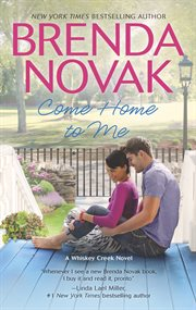 Come home to me : a Whiskey Creek novel cover image