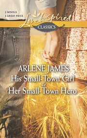 His small-town girl : and, her small-town hero cover image