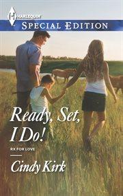 Ready, set, I do! cover image